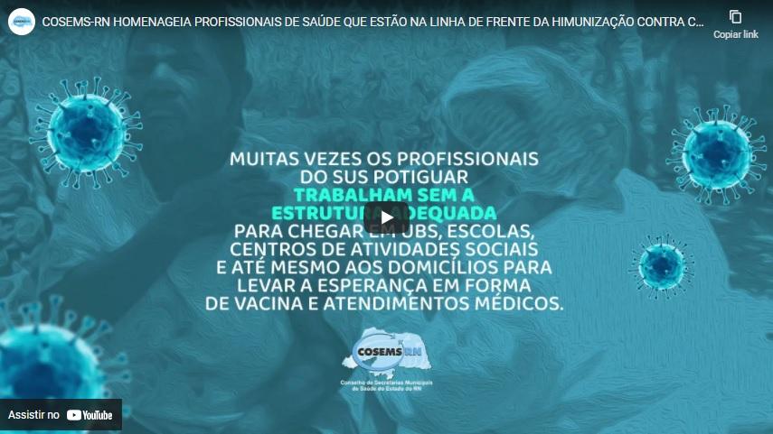 COSEMS-RN HOMENAGEIA PROFISSIONAIS DE SAÚDE QUE ESTÃO NA LINHA DE FRENTE DA HIMUNIZAÇÃO CONTRA COVID
